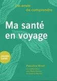Pascaline Minet et Blaise Genton - Ma santé en voyage.