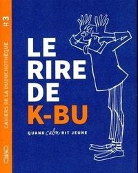 Pascaline Watier et Jean-François Pitet - Le rire de K-BU - Quand Cabu rit jeune.