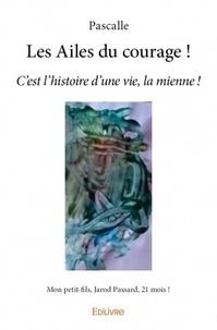 Les Ailes du courage! - Cest lhistoire dune vie, la mienne!.pdf