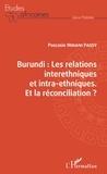 Pascasie Minani Passy - Burundi : les relations interethniques et intra-ethniques - Et la réconciliation ?.