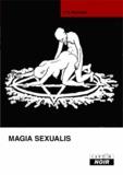 Paschal Beverley Randolph - Magia Sexualis.