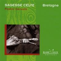 Paskal Geneste et François Dechezleprêtre - Sagesse celte - Bretagne.