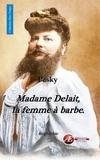 Pasky - Madame Delait, la femme à barbe....