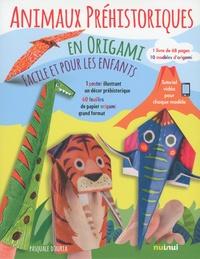 Pasquale D'Auria - Animaux préhistoriques - En origami faciles pour les enfants.