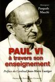 Pasquale Macchi - Paul VI à travers son enseignement.