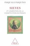 Pasquale Pasquino - Sieyès et l'invention de la constitution en France.