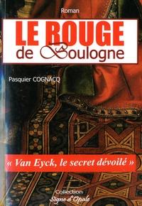 Pasquier Cognacq - Le rouge de Boulogne.