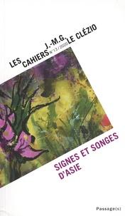 Isabelle Roussel-Gillet et Bruno Thibault - Les cahiers J.-M.G. Le Clézio N° 13/2020 : Signes et songes d'Asie.