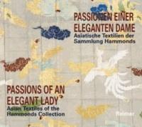 Passionen einer eleganten Dame - Asiatische Textilien der Sammlung Hammonds.