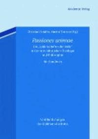 """Passiones animae - Die """"Leidenschaften der Seele"""" in der mittelalterlichen Theologie und Philosophie. Ein Handbuch."""