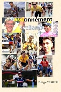 Philippe Vasseur - Passionnément Cyclisme.