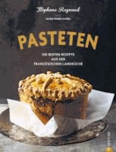 Pasteten - Die besten Rezepte aus der französischen Landküche.