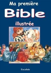 Pat Alexander - Ma première Bible illustrée - Histoires de l'Ancien et du Nouveau Testaments.