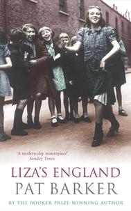 Pat Barker - Liza's England.