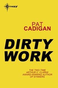 Pat Cadigan - Dirty Work.