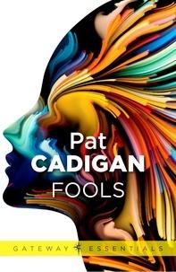 Pat Cadigan - Fools.