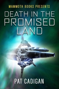 Pat Cadigan - Mammoth Books presents Death in the Promised Land.