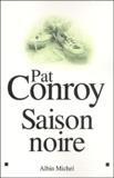 Pat Conroy - Saison noire.