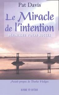 Pat Davis - Le miracle de l'intention - Définissez votre succès.