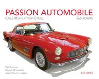 Pat Garnier et Hervé Monestier - Passion automobile - Calendrier perpétuel 365 jours.