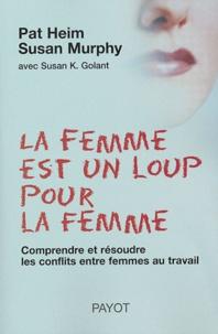 La femme est un loup pour la femme - Comprendre et résoudre les conflits entre femmes au travail.pdf