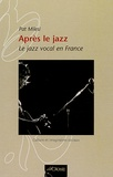 Pat Milesi - Après le jazz - Le jazz vocal français.
