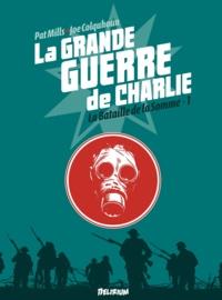 Pat Mills et Joe Colquhoun - La grande guerre de Charlie Tome 1 : 2 juin 1916 - 1e août 1916.