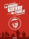 Pat Mills et Joe Colquhoun - La grande guerre de Charlie Tome 10 : La Der des Ders.