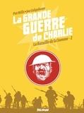 Pat Mills et Joe Colquhoun - La grande guerre de Charlie Tome 2 : 1er août 1916 - 17 octobre 1916.