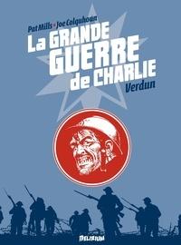 Pat Mills et Joe Colquhoun - La grande guerre de Charlie Tome 4 : La grande guerre de Charlie.