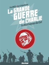 Pat Mills et Joe Colquhoun - La grande guerre de Charlie Tome 9 : La Mort venue du ciel.