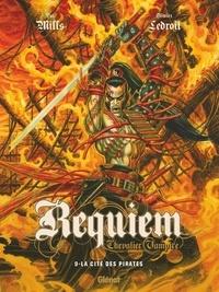 Pat Mills et Olivier Ledroit - Requiem Tome 9 : La cité des pirates.