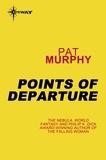 Pat Murphy - Points of Departure.