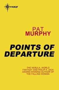 Pat Murphy - Points of Departure.