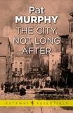 Pat Murphy - The City, Not Long After.