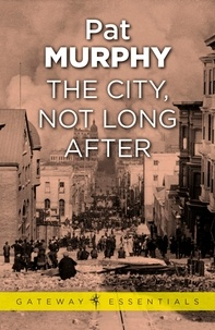 Pat Murphy - The City, Not Long After.