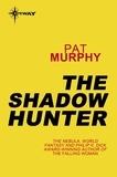 Pat Murphy - The Shadow Hunter.