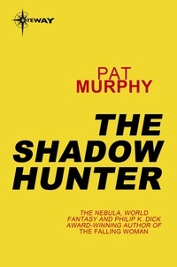 Pat Murphy - The Shadow Hunter.