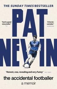 Pat Nevin - The Accidental Footballer.