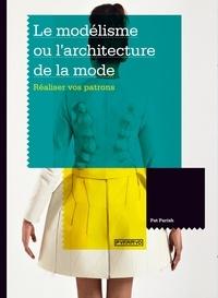 Le modélisme ou larchitecture de la mode - Réaliser vos patrons.pdf