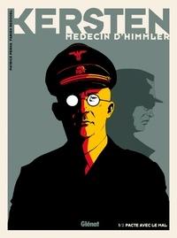 Pat Perna et Fabien Bedouel - Kersten, médecin d'Himmler Tome 1 : Pacte avec le diable.