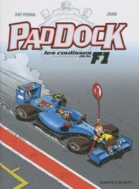 Pat Perna et  Juan - Paddock Tome 3 : Les coulisses de la F1.