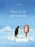 Pat Thiébaut - On a la vie qu'on se fait.