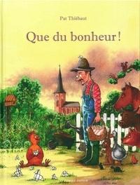 Pat Thiébaut - Que du bonheur !.