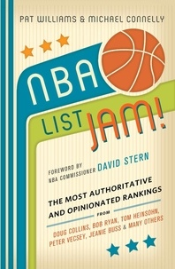Pat Williams et Michael Connelly - NBA List Jam! - The Most Authoritative and Opinionated Rankings from Doug Collins, Bob Ryan, Peter Vecsey, Jeanie Bu.