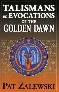 Pat Zalewski - Talismans and evocations of The Golden Dawn.
