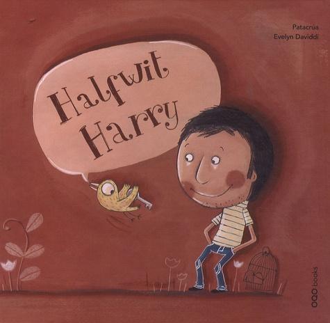 Patacrua et Evelyn Daviddi - Halfwit Harry.