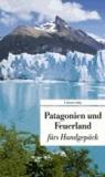 Patagonien und Feuerland fürs Handgepäck.