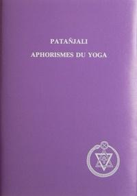 Patañjali - Les aphorismes du yoga de Patañjali.