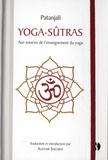 Patañjali - Yoga-sutrâs - Aux sources de l'enseignement du yoga.